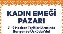 Kadın Emeği Pazarı şimdi Sarıyer ve Üsküdar'da