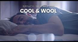Yataş Ferah Uyku Sunan Cool&Wool Yatağı Yeni Reklam Filmiyle Tanıtıyor